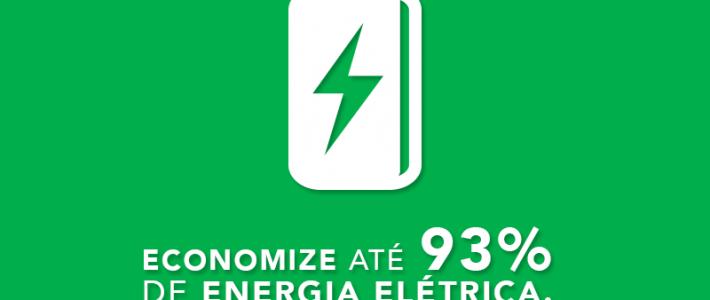 Economize até 93% de energia elétrica